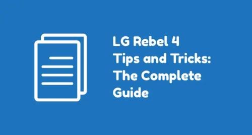 LG Rebel 4 Complete Guide