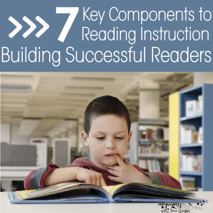 7 Key Components for Effective and Engaging Reading Instruction