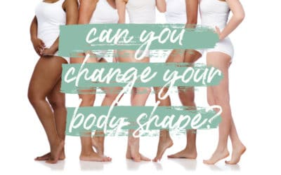 Can You Change Your Body Shape?