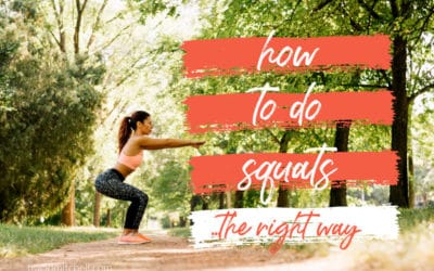 How to Do Squats the Right Way to Benefit Your Body