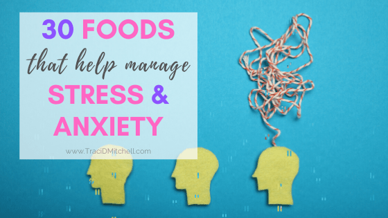 30 Foods That Help Manage Stress & Anxiety