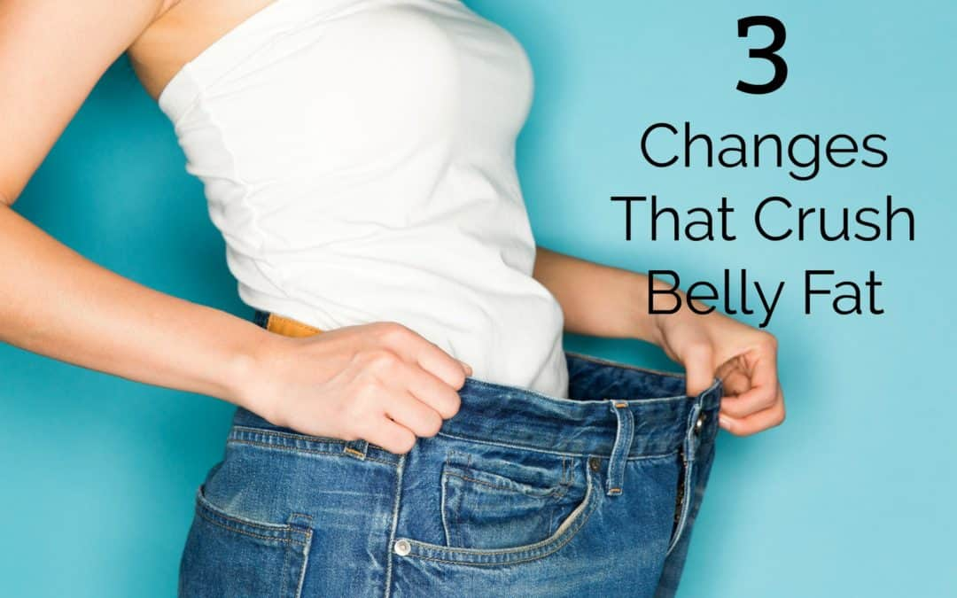 3 Powerful Changes That Burn Belly Fat (without dieting)