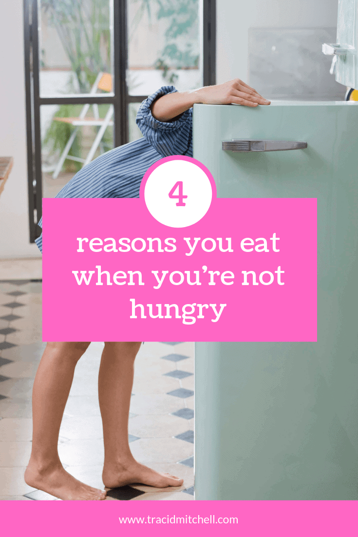 4 reasons you eat when you're not hungry