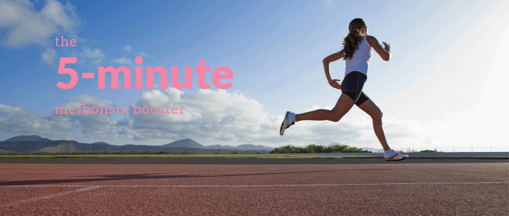 5 Minute Metabolism Booster