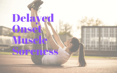 Feeling Sore After A Workout: Delayed Onset Muscle Soreness