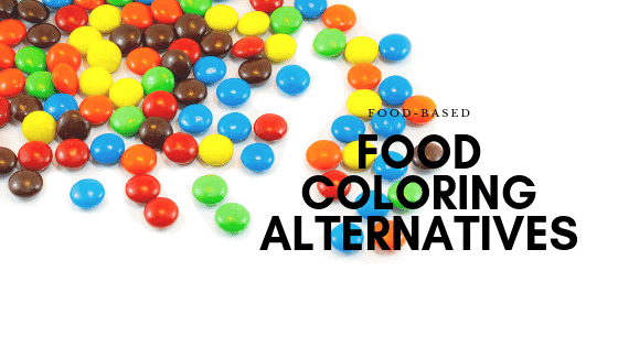 Food Coloring: Health Consequences & Healthy Alternatives