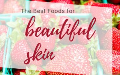 Eat These Foods Today for Beautiful Skin Tomorrow