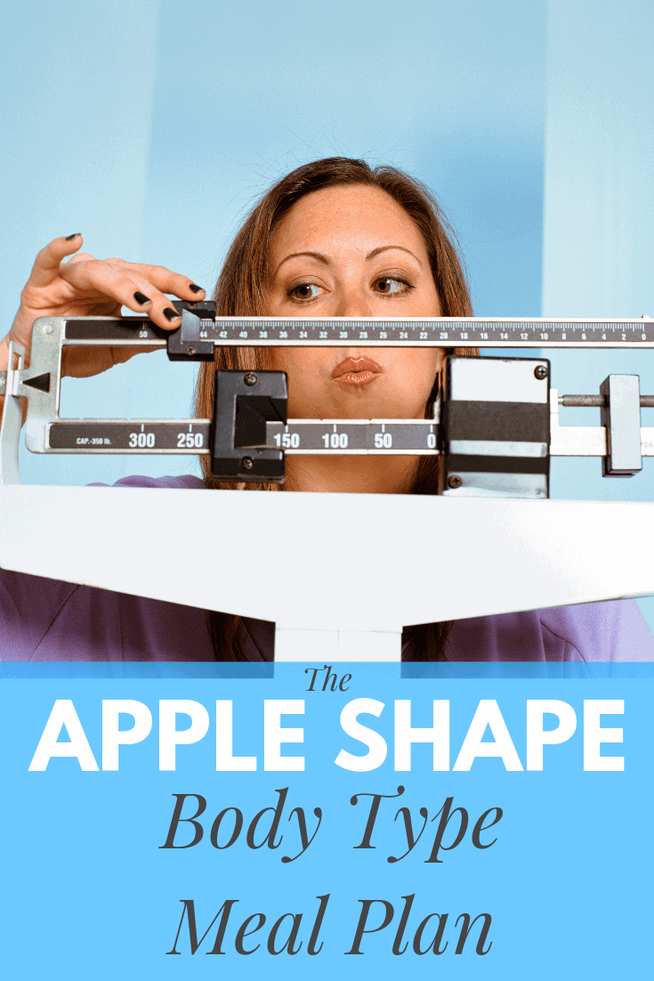 The apple shape body type meal plan