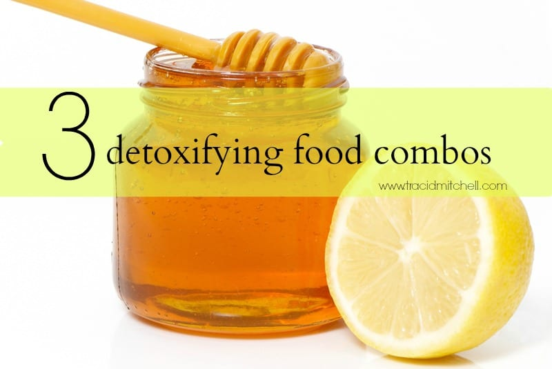3 Incredible Detoxifying Food Combinations You Need in Your Kitchen