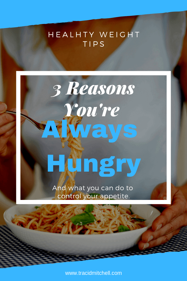 3 Reasons You're Always Hungry