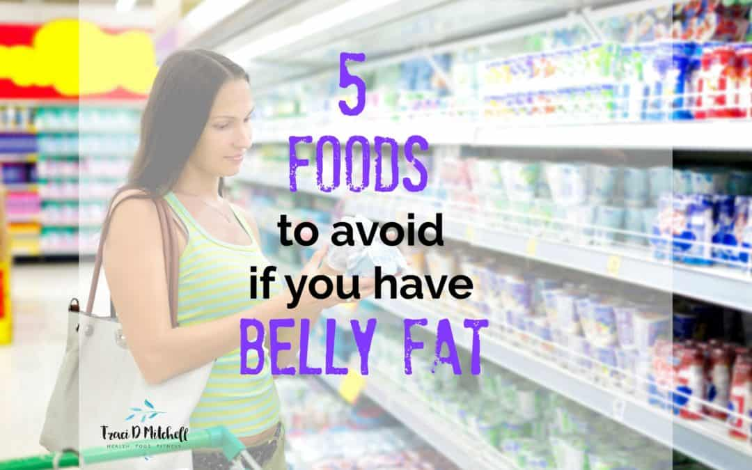 5 Foods to Avoid if You Need to Get Rid of Belly Fat
