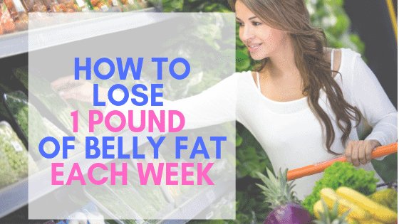 How To Lose 1 Pound of Belly Fat Every Week Permanently