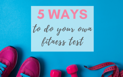 5 Ways to Do Your Own Fitness Test