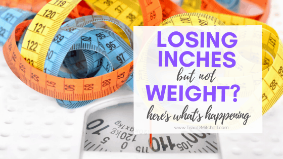 Losing inches but not weight