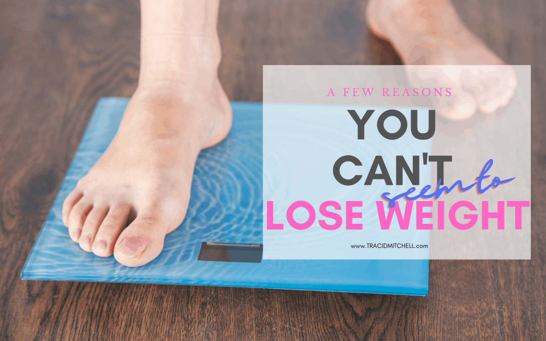 can't lose weight