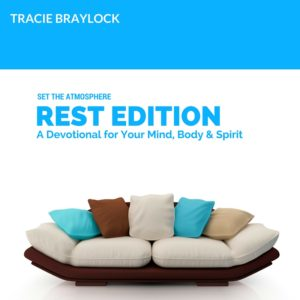 Set the  Atmosphere Rest Edition | Tracie Braylock