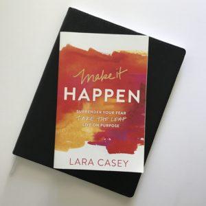 Make It Happen by Lara Casey | Tracie Braylock