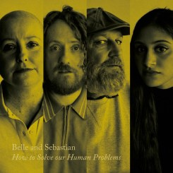 Belle & Sebastian - How To Solve Our Human Problems (Part 2)