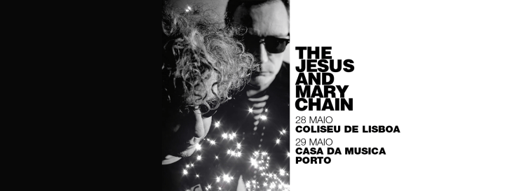 The Jesus & Mary Chain Portugal Tour 2018