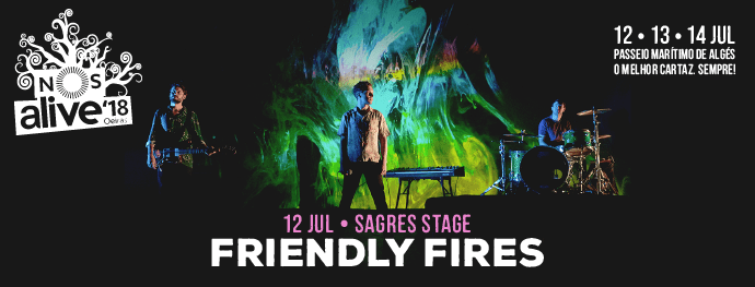 Friendly Fires no Palco Sagres do NOS Alive'18