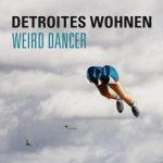 KMM008 Detroites Wohnen - Weird Dancer