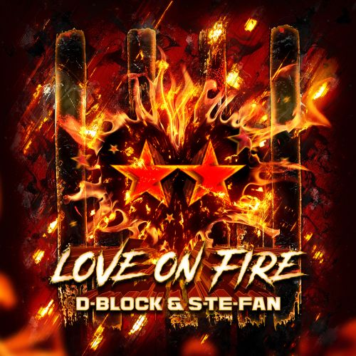 D-Block & S-te-Fan - Love On Fire - Rave Culture - Hardstyle.com ...
