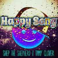 Shep the Shepherd x Timmy Clover | Happy Song | @shepprays @trackstarz