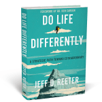 Do Life Differently book by Jeff D. Reeter