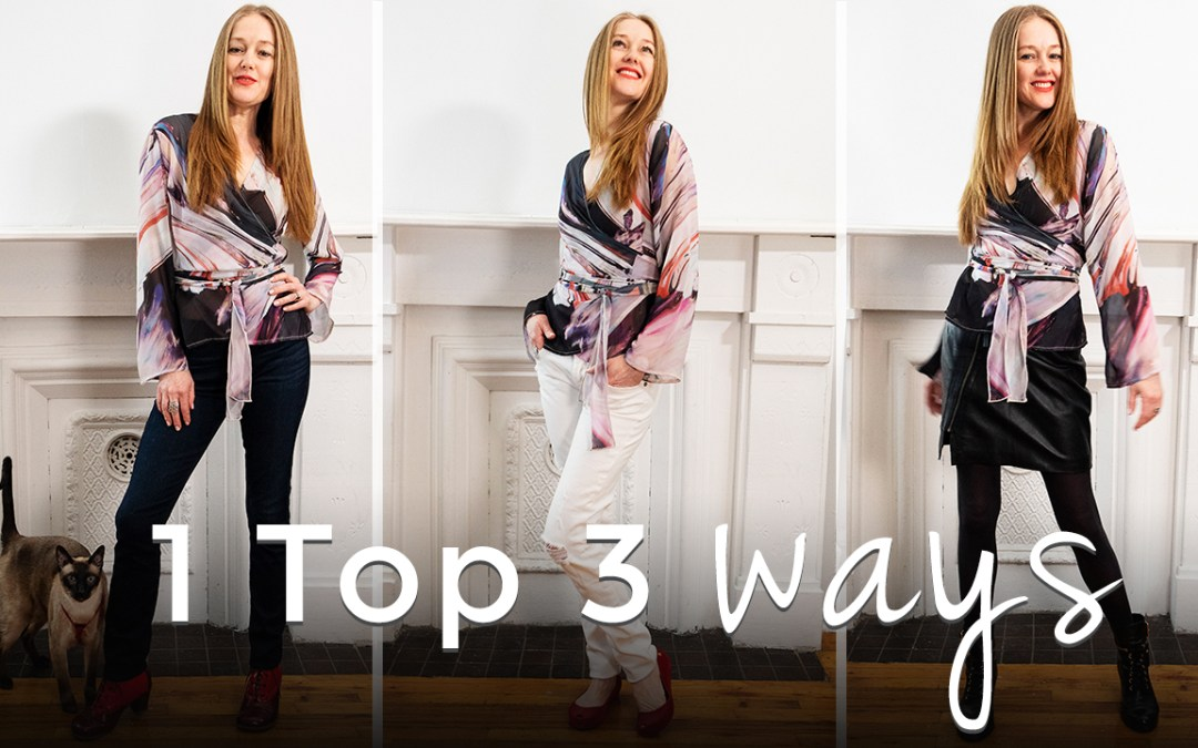 Less clothes and MORE TO WEAR - 3 Ways to wear 1 top