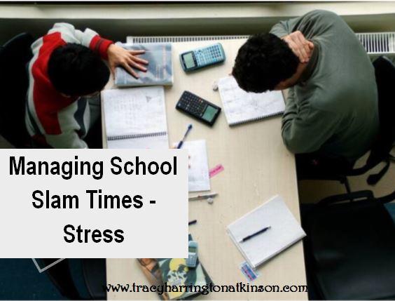 Managing School Slam Times -Stress