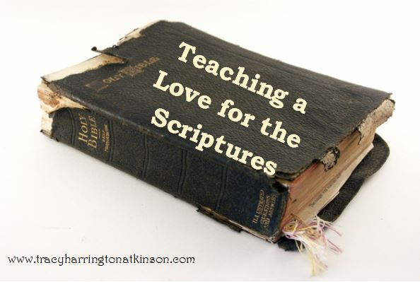 Teaching a Love for the Scriptures