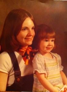 My mom and me circa 1978