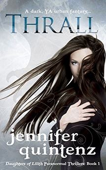 Thrall - A Dark YA Urban Fantasy - Daughters Of Lilith Book 1