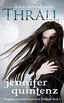 Thrall - A Dark YA Urban Fantasy - Daughters Of Lilith Book 1