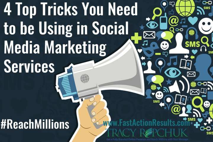 4 Top Tricks You Need to be Using in Social Media Marketing Services