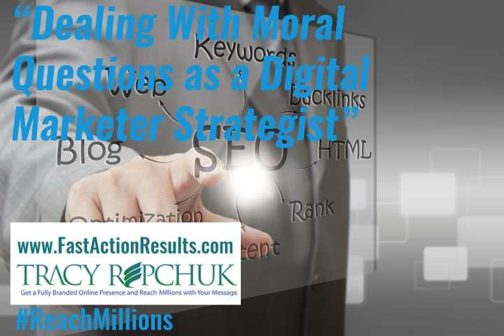 Dealing With Moral Questions as a Digital Marketer Strategist
