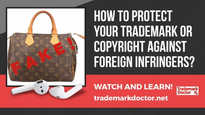 How to Protect Your Trademark or Copyright Against Foreign Infringers?