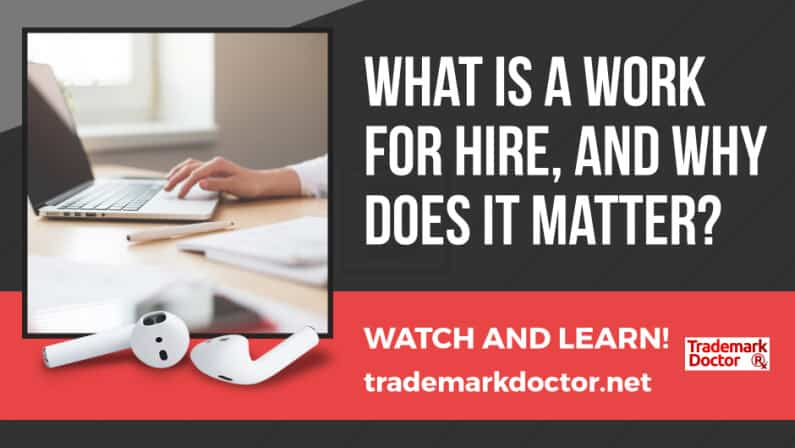 """What is a """"Work For Hire"""" and Why Does it Matter?"""
