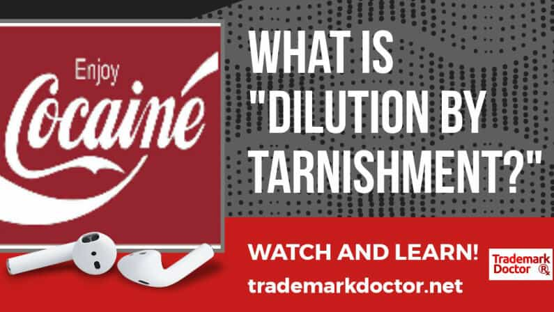 "Trademarks: What is ""Dilution by Tarnishment?"""