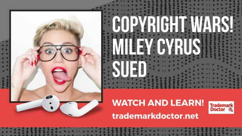 Copyright Wars: Miley Cyrus Sued for Copyright Infringement!