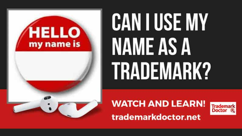 Can I Use My Name As A Trademark?