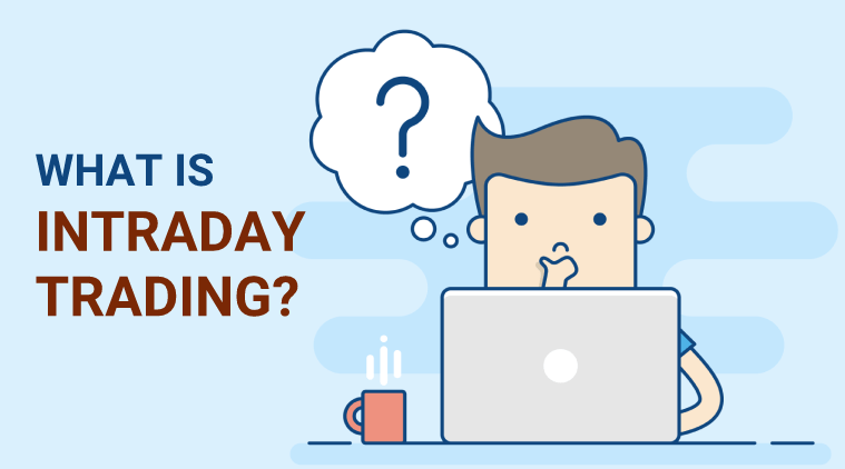 What is Intraday trading?
