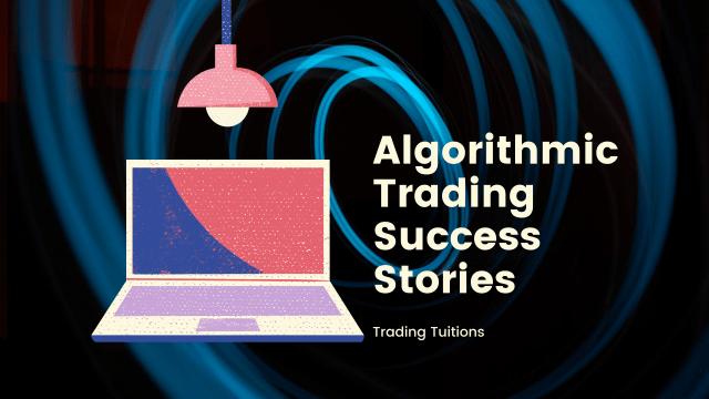 Algorithmic Trading Success Stories