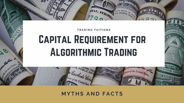 Capital Requirement for Algorithmic Trading