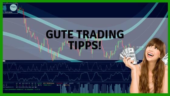 Gute Trading Tipps – 2 Tipps die bares Geld wert sind!