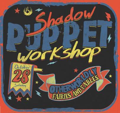 Otherworldly Fairies and Fables – Shadow puppet workshop