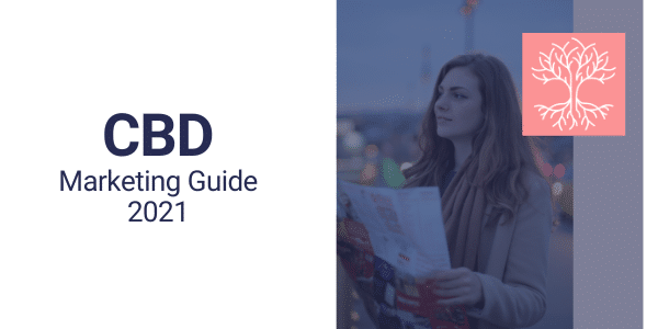 CBD Marketing and Advertising Guide 2021