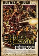 Hobo With A Shotgun Poster