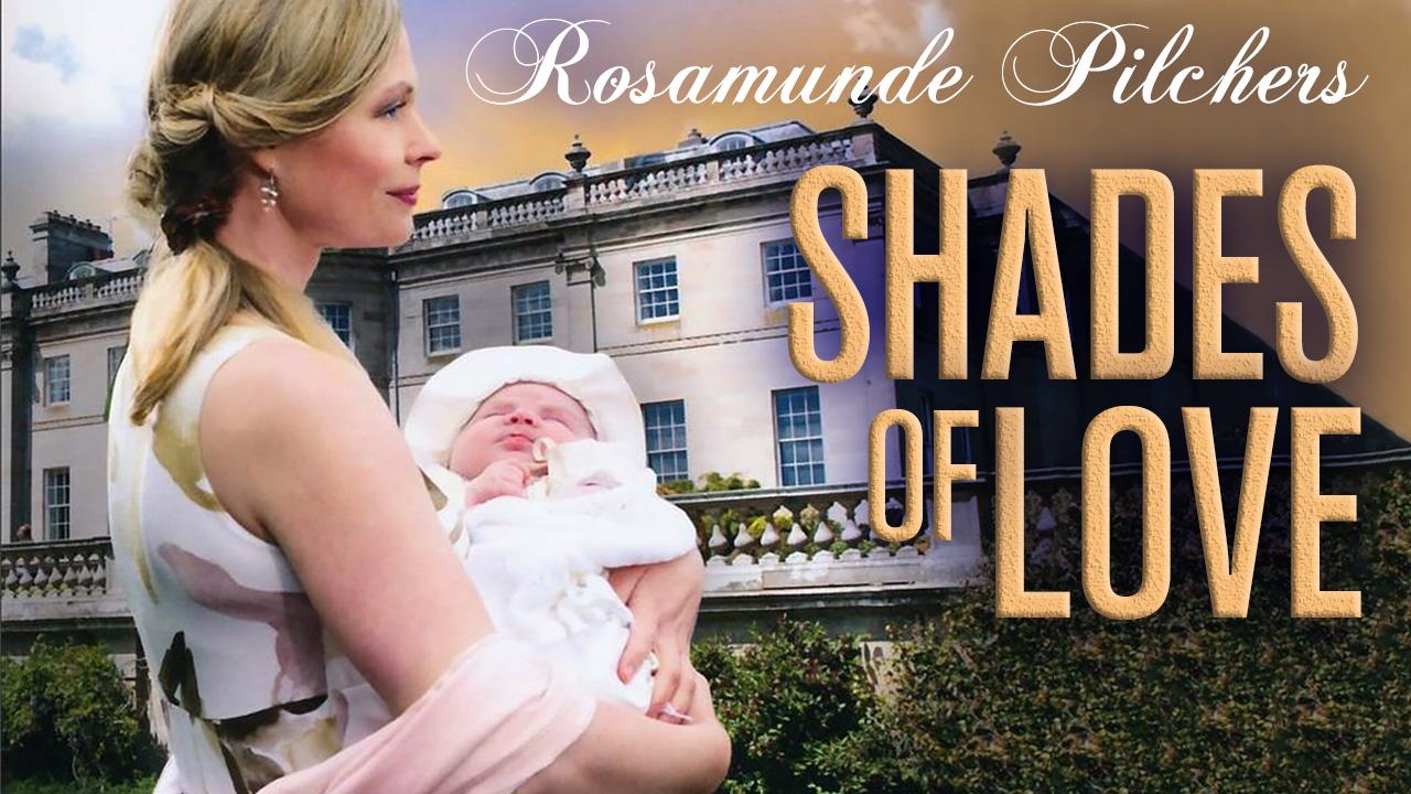 Rosamunde Pilcher: Shades of Love