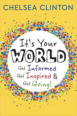 It's Your World: Get Informed, Get Inspired & Get Going